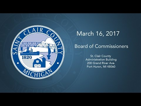 March 16th, 2017 - St. Clair County Board of Commissioners Meeting