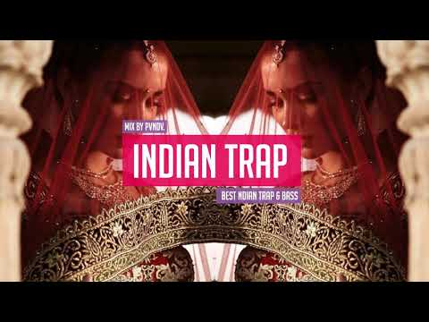 Indian Trap Music Mix 2017 🙏 Best Indian Vocal Trapping 🙏 Bass Boosted Dance [Mix By PVNDV]