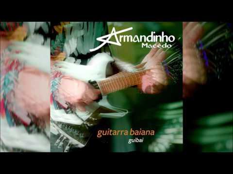 "Armandinho - ""Guitarra da Terra""- Guitarra Baiana (Guibai)"