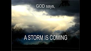 FROM THE LORD - A STORM IS COMING - 4.14.2019