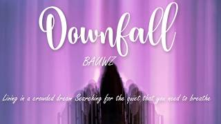 BAUWZ - Downfall (lyrics video)