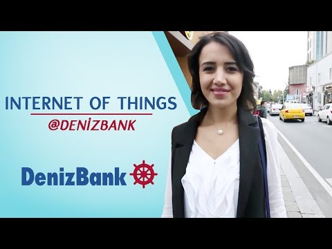 Internet of Things @DenizBank