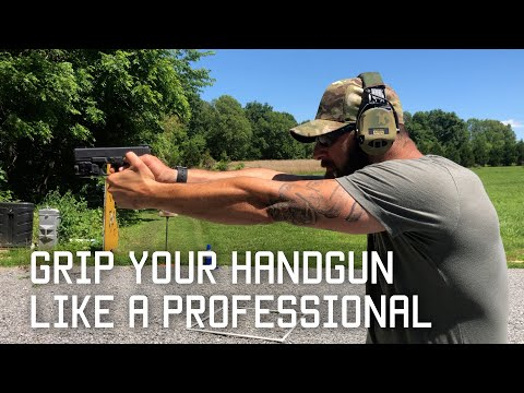 Grip Your Handgun Like A Professional | Tactical Rifleman