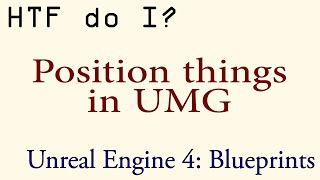 HTF do I? Position things in UMG