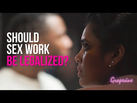 THE GRAPEVINE | SHOULD SEX WORK BE LEGALIZED? | S4E18