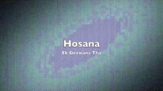 Hosana - Ek Deewana Tha (HD audio)