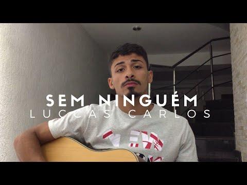 Sem Ninguém - Luccas Carlos (Cover - Pedro Mendes)