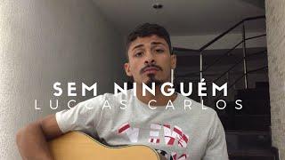 Baixar Sem Ninguém - Luccas Carlos (Cover - Pedro Mendes)