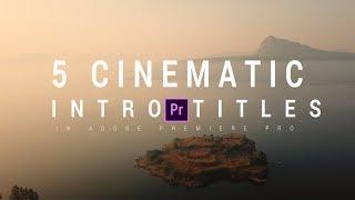 5 Cinematic Intro Titles in Adobe Premiere Pro