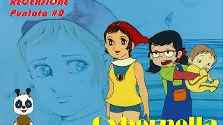 Recensione Cartoni Animati #0 Cybernella
