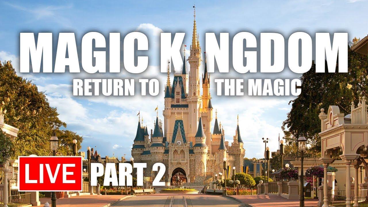 🔴 Live Part 2: Magic Kingdom Return to the Magic   Walt Disney World Live Stream
