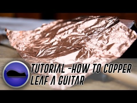 How to Apply Copper Leaf to a Guitar