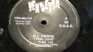 I feel love - D.J. Pierre