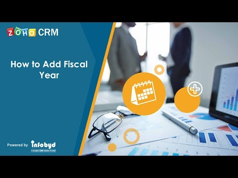 How to Add Fiscal Year in Zoho CRM
