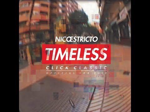 NICO ESTRICTO 天今 - TIMELESS (CLIP)