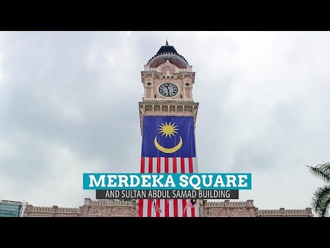 Visiting Merdeka Square in Kuala Lumpur, Malaysia | Travel & attractions in Kuala Lumpur