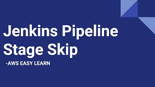 Jenkins stage skip | Conditional Stage Execution | Skipped Stages in Jenkins Scripted Pipeline
