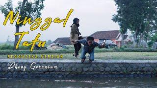 Download lagu NINGGAL TATU - DHEVY GERANIUM [REGGAESKA VERSION]