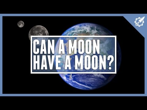 CAN A MOON HAVE A MOON?