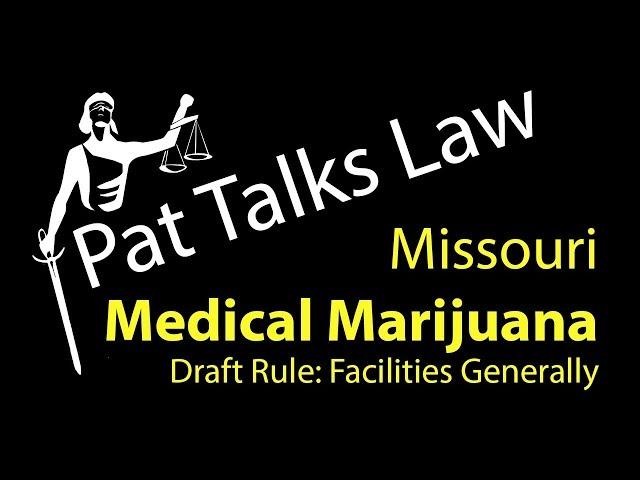 Missouri Medical Marijuana Draft Rule: Facilities Generally