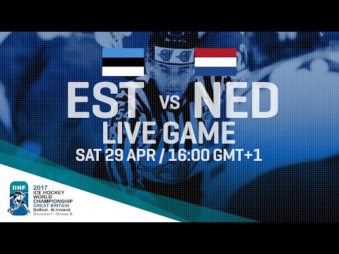 Estonia - Netherlands | Full Game | 2017 IIHF Ice Hockey World Championship Division I Group B