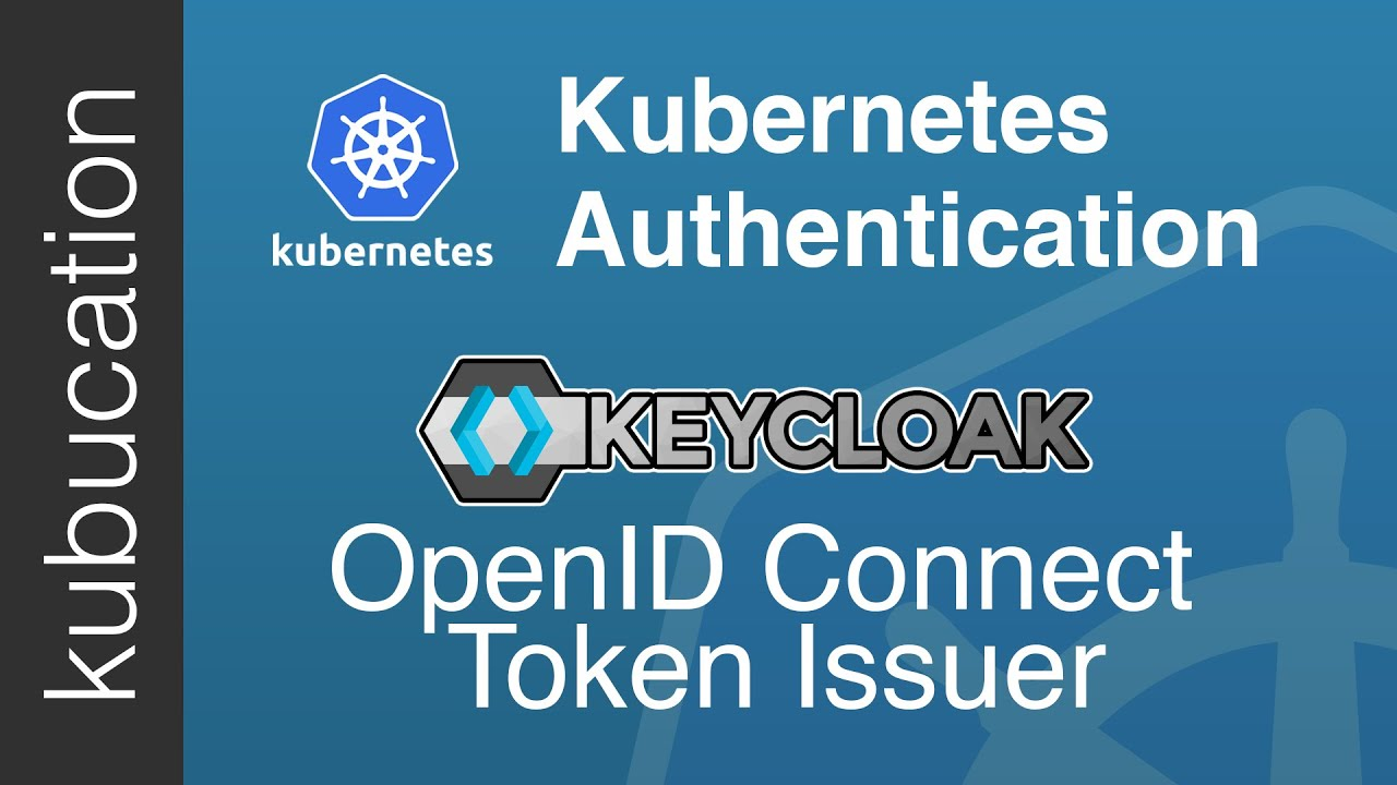 Setup Keycloak as an Identity Provider & OpenID Connect Token Issuer