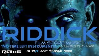 "Film Score Music Theme - Riddick - ""No Time Left Instrumental"" - Produced by Rijan Archer"