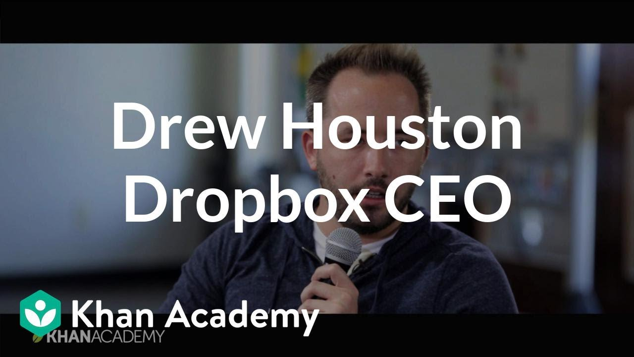 Drew Houston - CEO and Founder of Dropbox (video) | Khan Academy