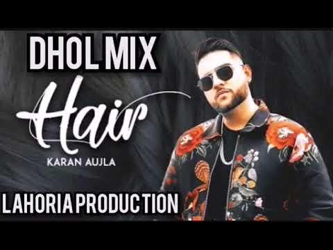 Hair Karan Aujla Dhol Mix 2019