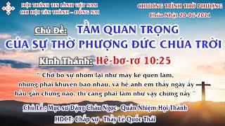 HTTL TÂN THÀNH - Chương Trình Thờ Phượng Chúa - 20/06/2021