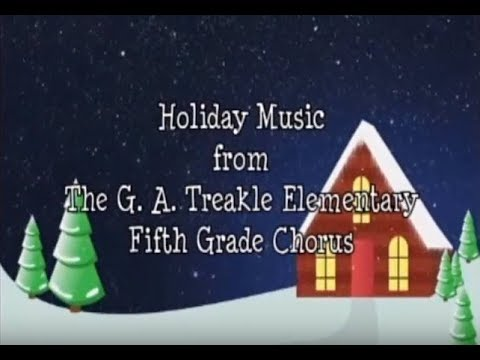 G. A. Treakle Elementary 5th Grade Chorus - Holiday Music