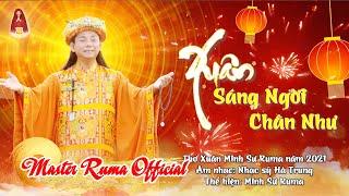 [Nhạc Xuân Mới Nhất] XUÂN SÁNG NGỜI CHÂN NHƯ x Master Ruma | Master Ruma Official
