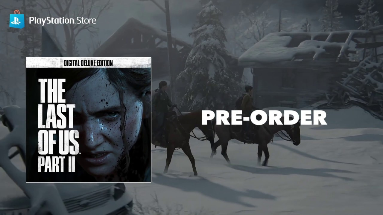 The Last of Us Part II Pre-order   PlayStation Store