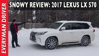 here's my 2017 Lexus LX 570 Snowy Review on Everyman Driver