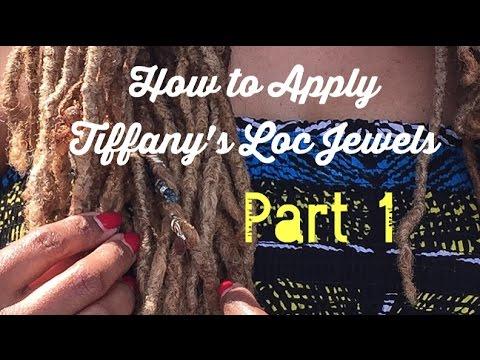 How To Apply Tiffany's Loc Jewels 1