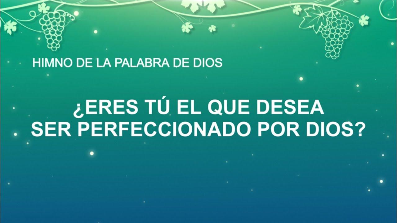 Himno cristiano | ¿Eres tú el que desea ser perfeccionado por Dios?