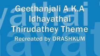 Idhayathai thirudathey theme \ geethanjali telugu theme