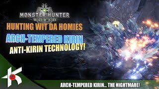 MHW : HUNTING WITH THE HOMIES : ANTI KIRIN TECHNOLOGY!