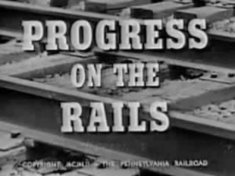 "PRR Film: ""Progress on the Rails"" - 1952 Trains - CharlieDeanArchives / Archival Footage"