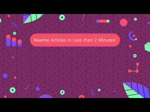 Rewrite Articles in Less than 2 Minutes!