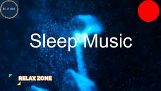 Deep Sleep Music,Relaxing Music For Stress Relief, Sleeping and Meditation Music