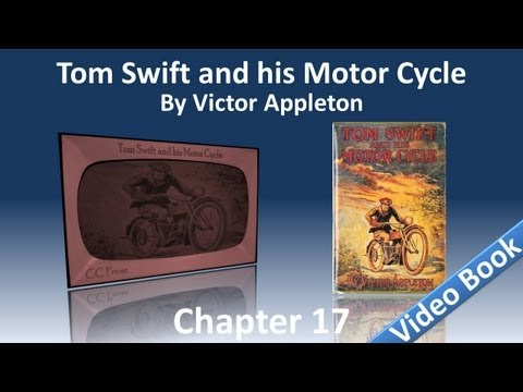 Chapter 17 - Tom Swift and His Motor Cycle by Victor Appleton