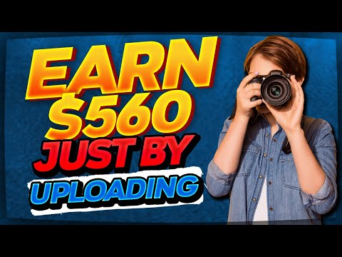 UPLOAD IMAGES AND EARN $582 INSTANTLY! - Make Money Online 2021