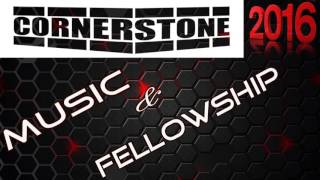 Cornerstone 2016 // 34 th PCNAK 2016 Inaugural Fellowship // and Music Night