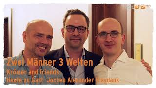 """""""Zwei Männer 3 Welten"""" – Krömer & Friends mit Jochen Alexander Freydank"""