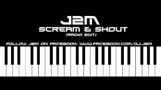 J2M - Scream & Shout (Radio Edit)