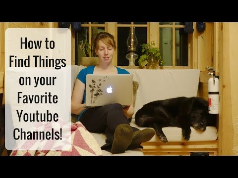 Life in a Tiny House called Fy Nyth - How to navigate your favorite Youtube channels