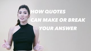 HOW QUOTES CAN MAKE OR BREAK YOUR ANSWER | NICOLE CORDOVES