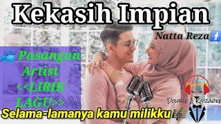 Download LIRIK LAGU - KEKASIH IMPIAN by Natta Reza (Aku tak pernah meminta sosok pendamping sempurna) KARAOKE