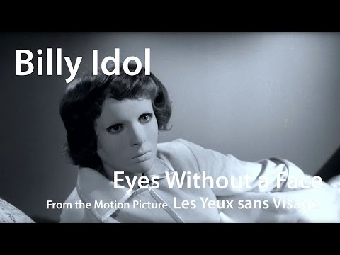 Billy Idol - Eyes Without a Face/ Les Yeux sans Visage (1960) - Georges Franju